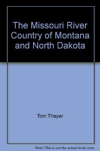 9780965243926: The Missouri River country of Montana and North Dakota (Rocky Mountain series)