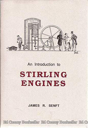 An Introduction to Stirling Engines: Senft, James