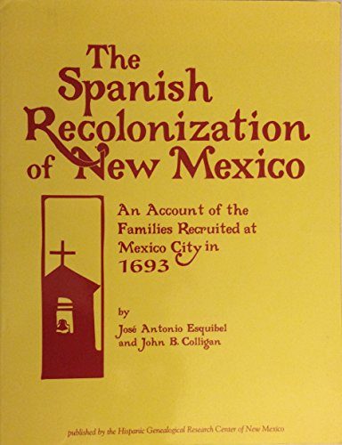 9780965246316: The Spanish recolonization of New Mexico: An account of the families recruited at Mexico City in 1693