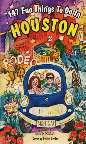 147 Fun Things to do in Houston-4th Fun Edition: Karen Foulk