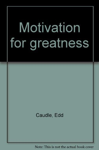 9780965249300: Motivation for greatness