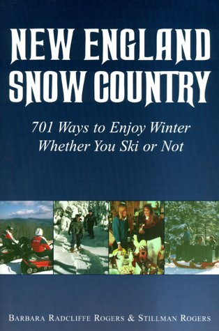 9780965250269: New England Snow Country: 701 Ways to Enjoy Winter Whether You Ski or Not
