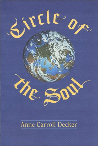 Circle of the Soul: Decker, Anne Carroll