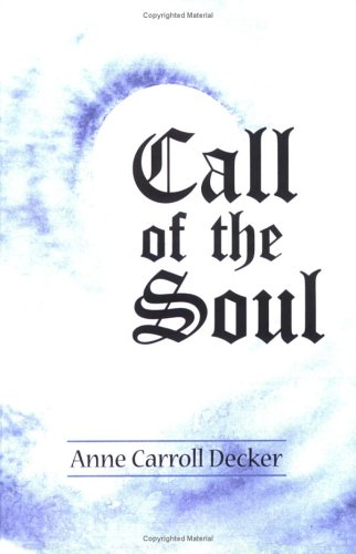 Call of the Soul: Anne Carroll Decker