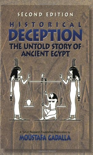 9780965250924: Historical Deception: The Untold Story of Ancient Egypt - Second Edition