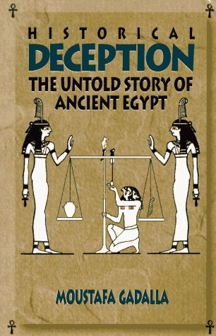 9780965250955: Historical Deception: The Untold Story of Ancient Egypt
