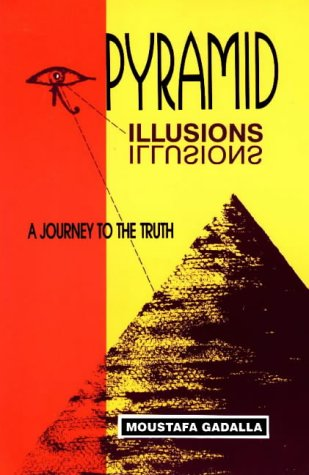 9780965250979: Pyramid Illusions: A Journey to the Truth