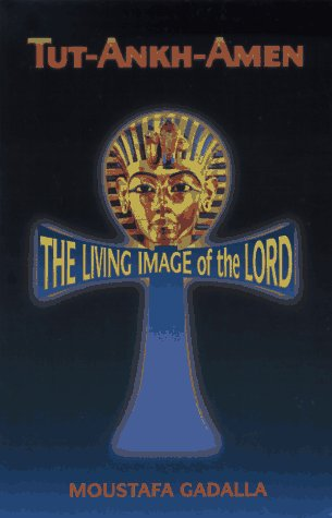9780965250993: Tut-Ankh-Amen: The Living Image of the Lord