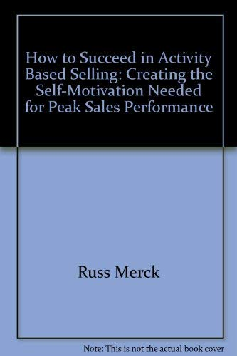 9780965252409: How to Succeed in Activity-Based Selling