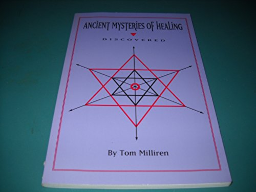 9780965254717: Ancient mysteries of healing discovered
