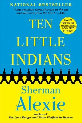 Ten Little Indians: Sherman Alexie