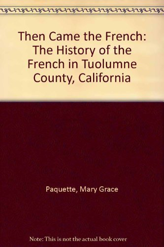 Then Came the French: The History of: Paquette, Mary Grace