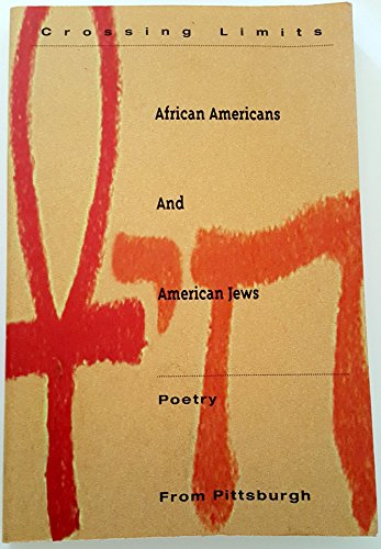 9780965261708: Crossing Limits: African Americans and American Jews - Poetry From Pittsburgh