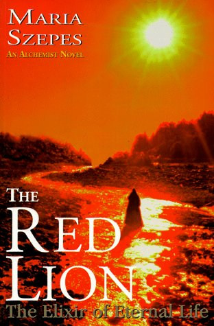 The Red Lion: The Elixir of Eternal: Szepes, Maria, Maria,
