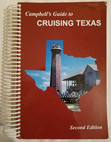 9780965263511: Campbell's Guide to Cruising Texas, Second Edition