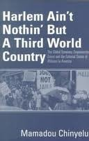 9780965266437: Harlem Ain't Nothin' but a Third World Country: The Global Economy, Empowerment Zones and the Colonial Status of Africans in America