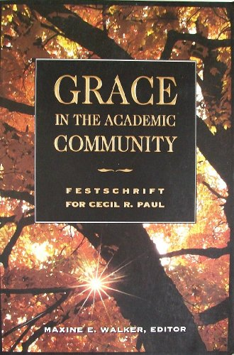 9780965269803: Grace in the Academic Community: Festschrift for Cecil R. Paul