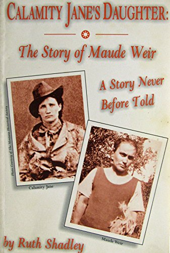 9780965271509: Calamity Jane's daughter: The story of Maude Weir : a story never told before