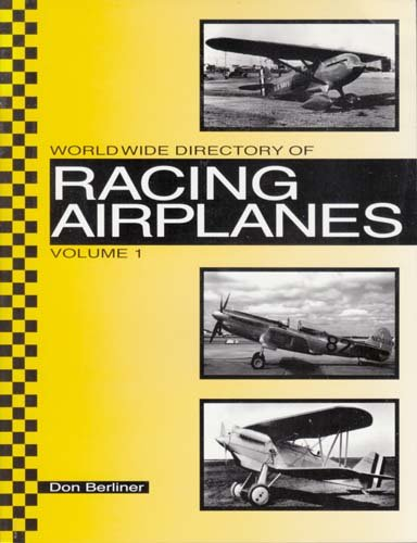 The Complete Worldwide Directory of Racing Airplanes: Volume 1: Berliner, Don