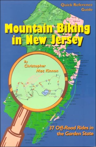 9780965273350: Mountain Biking in New Jersey: 37 Off-Road Rides in the Garden State (Quick reference guide)