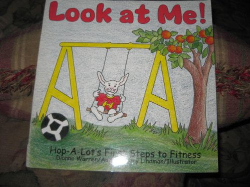 9780965273626: Look At Me (Hop-A-Lot's First Steps to Fitness)