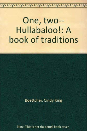 One, two-- Hullabaloo!: A book of traditions: Boettcher, Cindy King