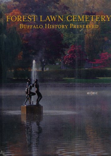 9780965275606: FOREST LAWN CEMETERY : Buffalo History Preserved