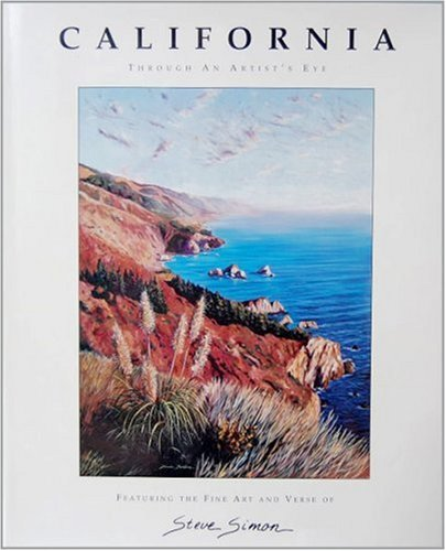 California: Through An Artist's Eye: Steve Simon; Simon, Steve