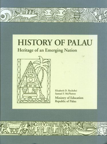 9780965277631: History of Palau: Heritage of an Emerging Nation