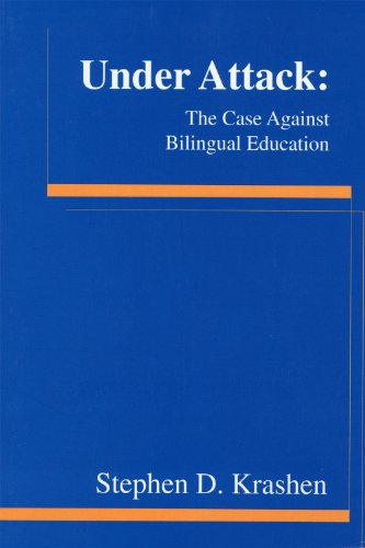 Under Attack: The Case Against Bilingual Education