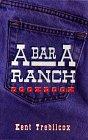 The A Bar A Ranch Cookbook: Kent Trebilcox