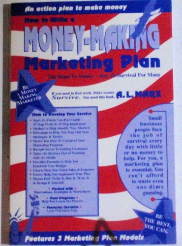 9780965282017: How to Write a Money-Making Marketing Plan: The Road to Money--The Key to Survival for Many