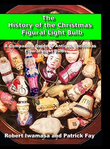 9780965285810: The History of the Christmas Figural Light Bulb
