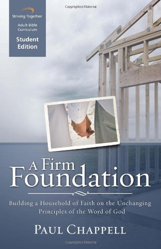 A Firm Foundation Curriculum: Building a Household of Faith on the Unchanging Principles of the ...