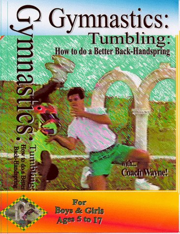 9780965286817: Gymnastics: Tumbling: How to do a Better Back-Handspring [VHS]