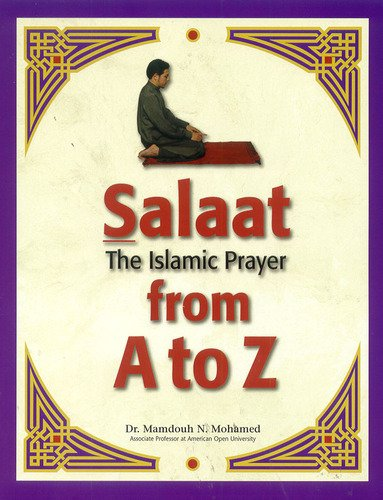 9780965287722: Salaat: The Islamic Prayer from A to Z