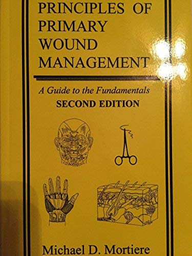 9780965287814: Principles of Primary Wound Management : A Guide to the Fundamentals