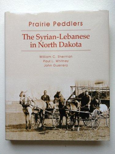 9780965288002: Prairie Peddlers: The Syrian-Lebanese in North Dakota