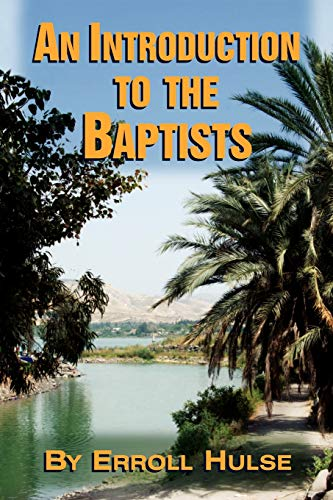 9780965288378: An Introduction to the Baptists