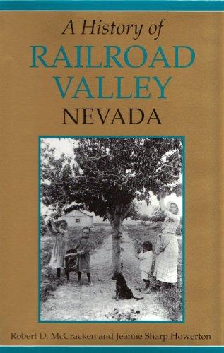 A History of Railroad Valley, Nevada - SIGNED: McCracken, Robert D.; Howerton, Jeanne Sharp