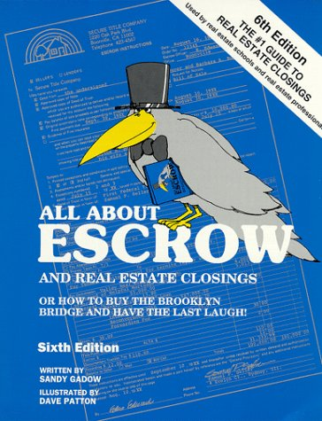 9780965291705: All About Escrow and Real Estate Closings: Or How to Buy the Brooklyn Bridge and Have the Last Laugh!