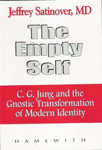 9780965294515: The Empty Self: C. G. Jung & the Gnostic Transformation of Modern Identity