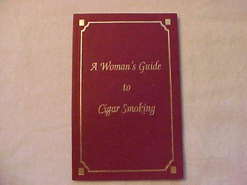 9780965295901: A Women's Guide to Cigar Smoking