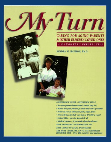 9780965296502: My Turn: Caring for Aging Parents & Other Elderly Loved Ones : A Daughters Perspective