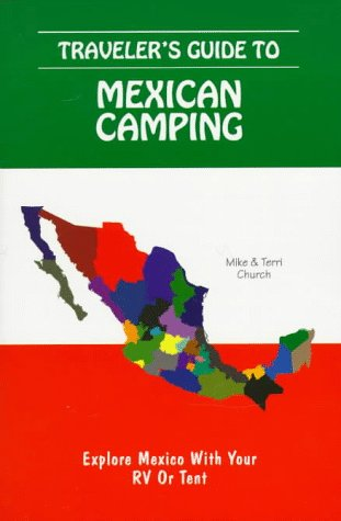 Traveler's Guide to Mexican Camping: Explore Mexico: Church, Mike, Church,