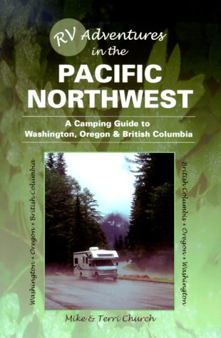 RV Adventures in the Pacific Northwest: A: Mike Church, Terri