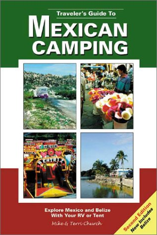 Travelers Guide to Mexican Camping: Explore Mexico: Church, Mike, Church,
