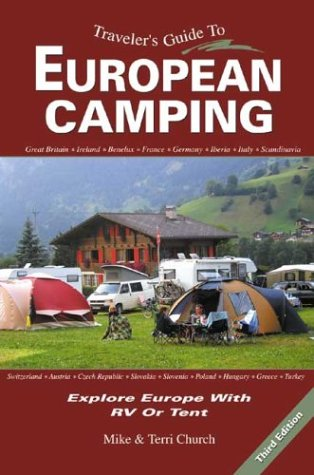 Traveler's Guide to European Camping: Explore Europe with RV or Tent (Traveler's Guide ...