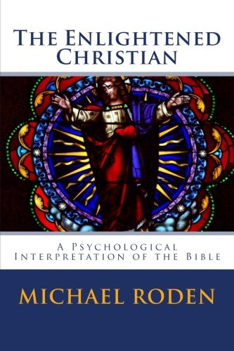 9780965299640: The Enlightened Christian: A Psychological Interpretation of the Bible