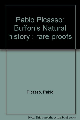 9780965300612: Pablo Picasso: Buffon's Natural history : rare proofs